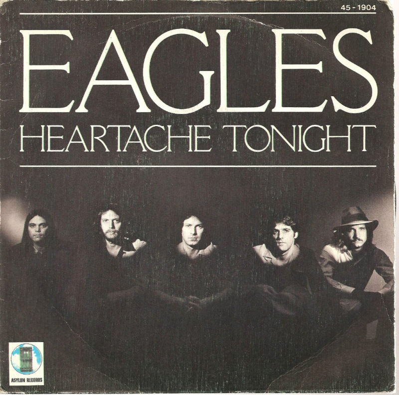 Heartache Tonight 45 by The Eagles.