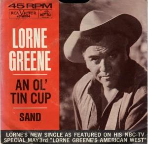 an ol' tin cup Lorne Greene